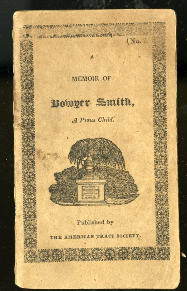 The Child's Remembrancer - A Memoir of Bowyer Smith a Pious Child. Various / Unstated.