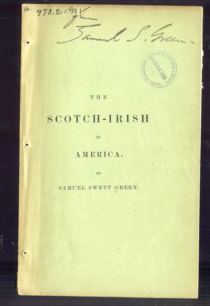 The Scotch-Irish in America. Samuel Swett Green.