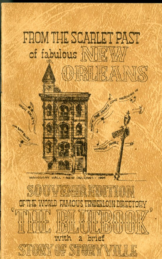 "From the Scarlet Past of Fabulous New Orleans: Souvenir Edition of the World Famous Tenderloin Directory ""The Bluebook"" with a brief Story of Storyville. Various."