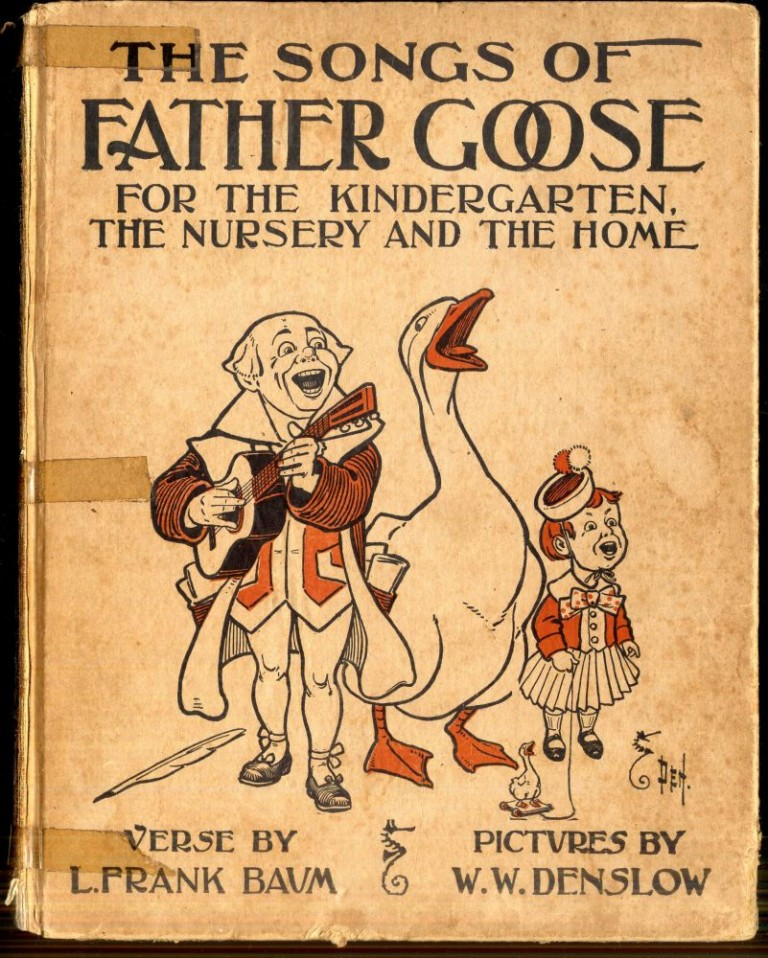 The Songs of Father Goose for the Kindergarten, the Nursery and the Home. Baum L. Frank.