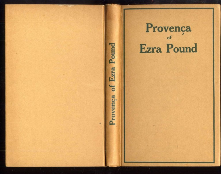 Provença: Poems Selected From Personae, Exultations, and Canzoniere. Pound Ezra.