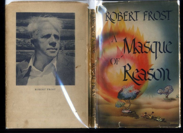 A Masque of Reason. Frost Robert.