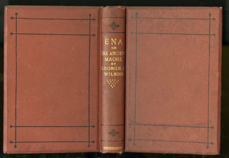 Ena, or the Ancient Maori. Wilson George.