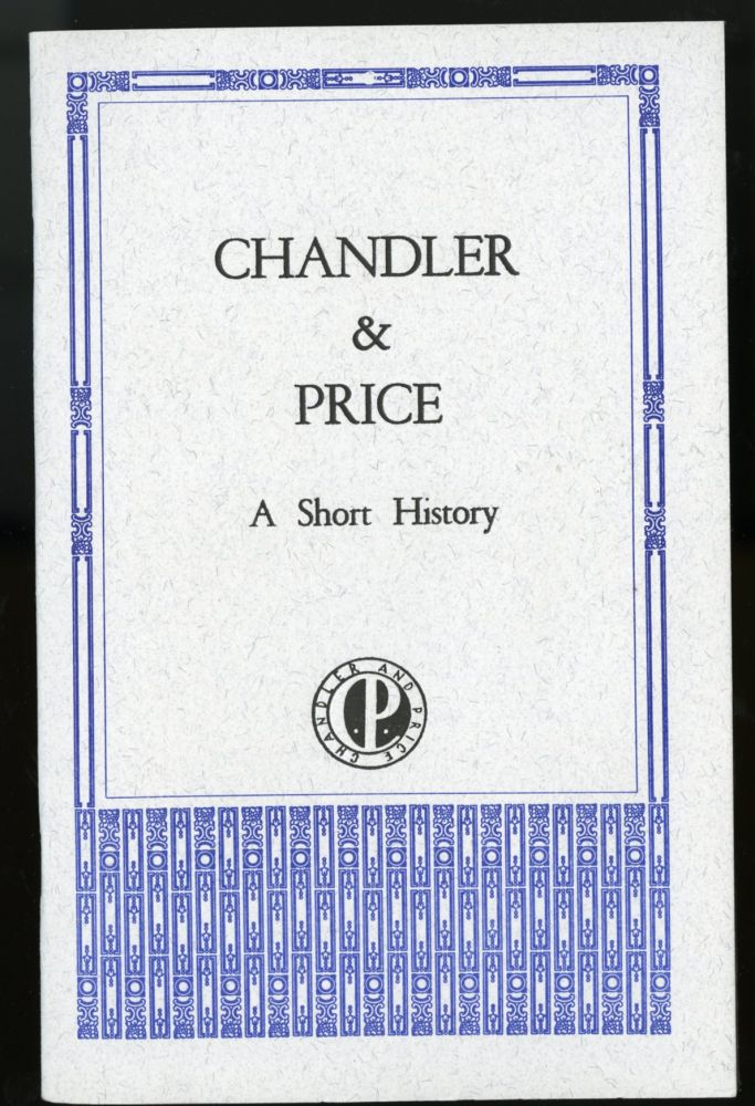 Chandler & Price, A Short History - Keepsake presentation at a Roxburghe and Zamorano Club Meeting. anon.