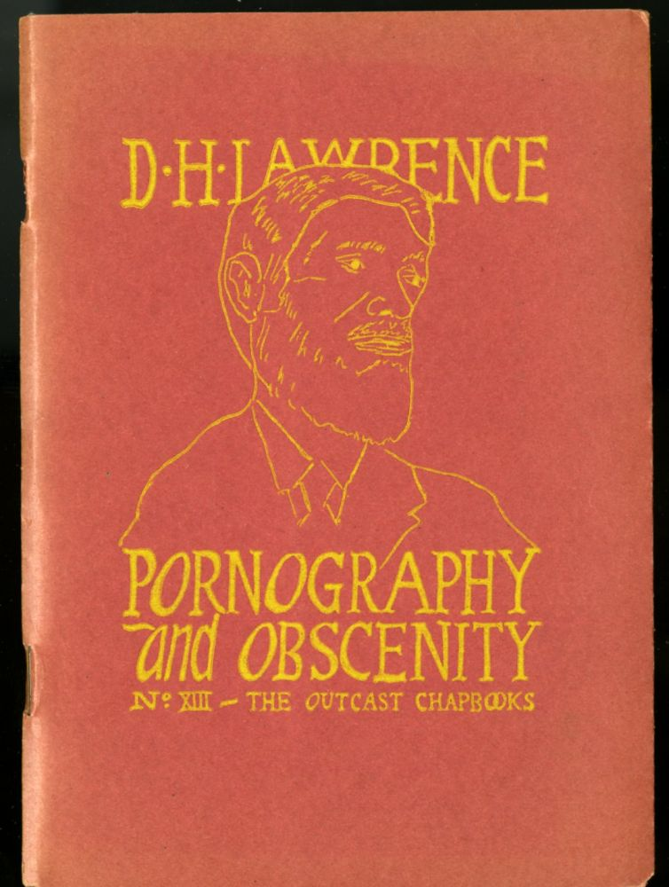 Pornography and Obscenity (The Outcast Chapbooks No. 13). Lawrence D. H.