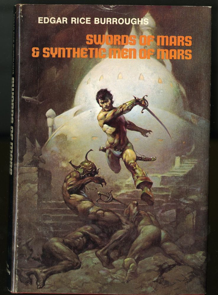 Swords of Mars & Synthetic Men of Mars. Buroughs Edgar Rice.