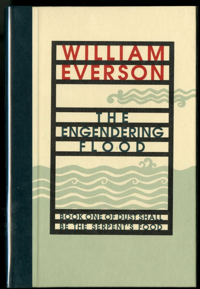 Engendering Flood: Book One of Dust Shall Be the Serpent's Food. Everson William.