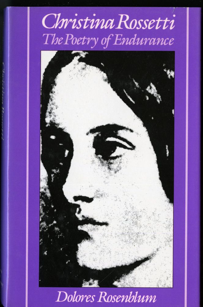 Christina Rossetti and the Poetry of Endurance. Rosenblum Dolores.