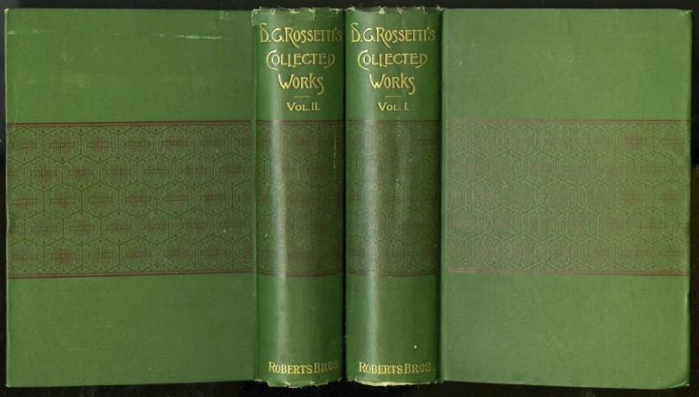 The Collected Works of Dante Gabriel Rossetti. Dante Gabriel Rossetti, William M. Rossetti, notes preface.