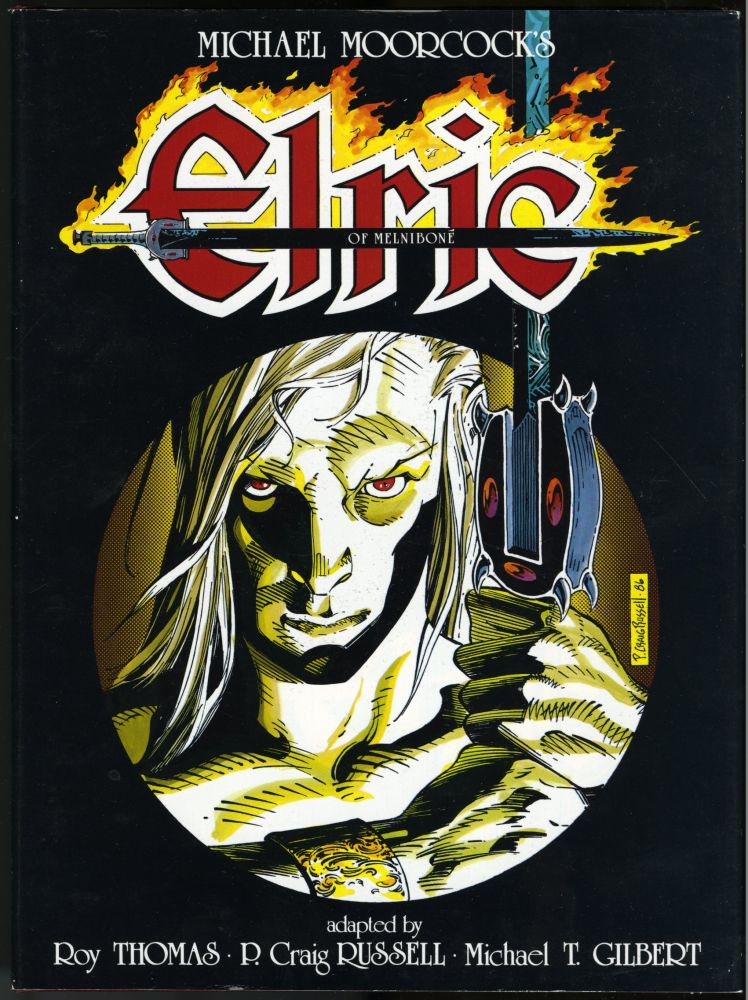 Michael Moorcock's Elric of Melnibone. Michael Gilbert, Tom Orzechowski, Roy Thomas, P. Craig Russell.
