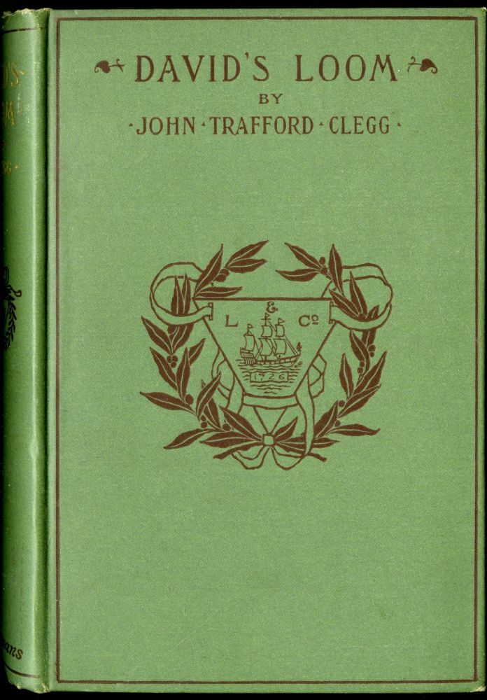 David's Loom A Story of Rochdale Life in the Early Years of the Nineteenth Century. Clegg John Trafford.