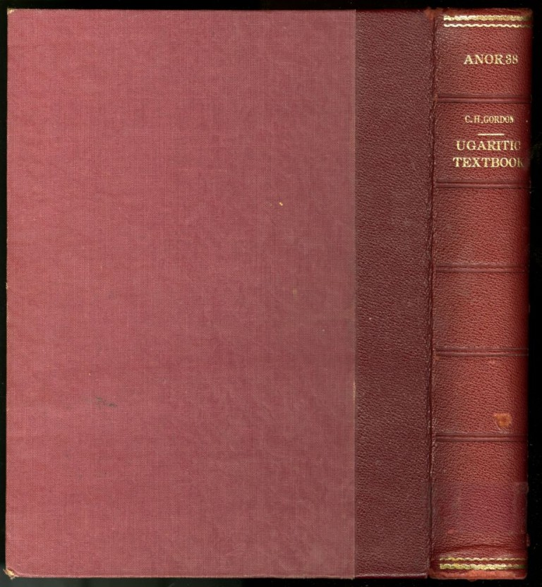 Analecta Orientalia 39: Ugaritic Textbook: Grammar, Texts in Transliteration, Cuneiform Selections, Glossary, Indices. Gordon Cyrus.