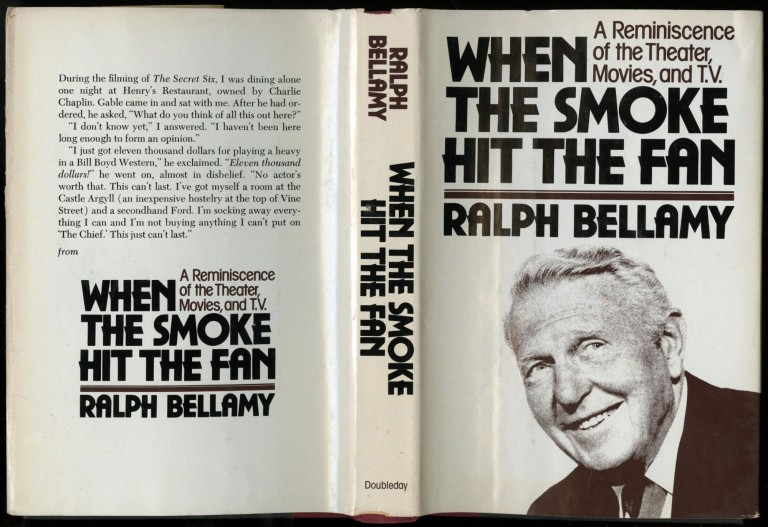 When the Smoke Hits the Fan: A Reminiscence of the Theater, Movies, and T.V. Bellamy Ralph.