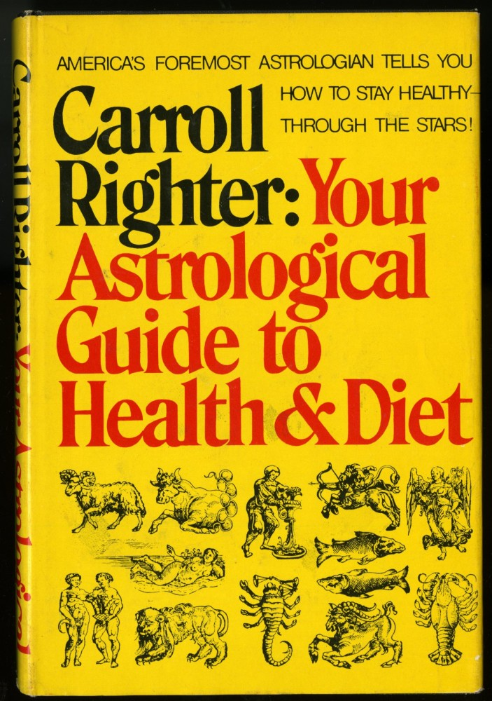 Your Astrological Guide to Health & Diet. Righter Carroll.