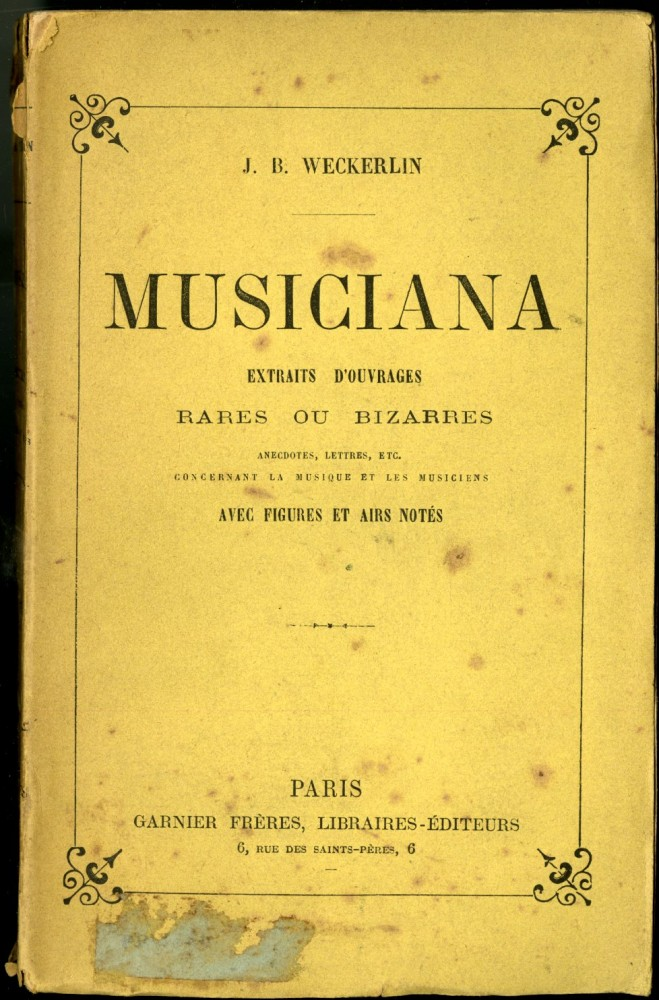 Musiciana, Extraits D'Ouvrages Rares ou Bizarres. Weckerlin J. B.