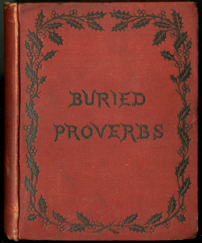 Buried Proverbs. anon.