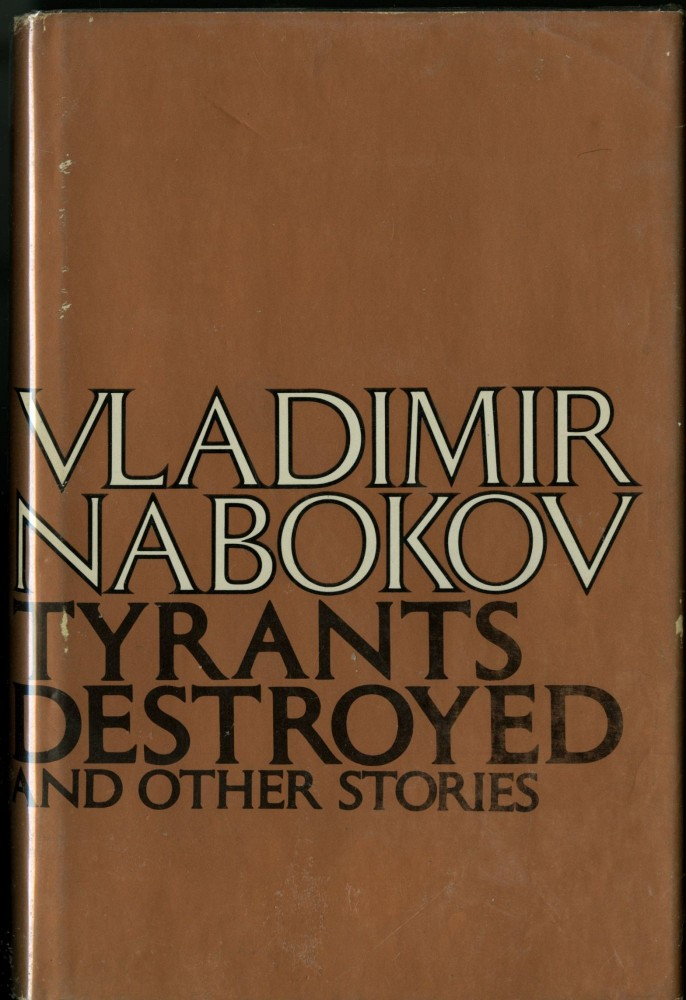 Tyrants Destroyed and other stories. Nabokov Vladimir.