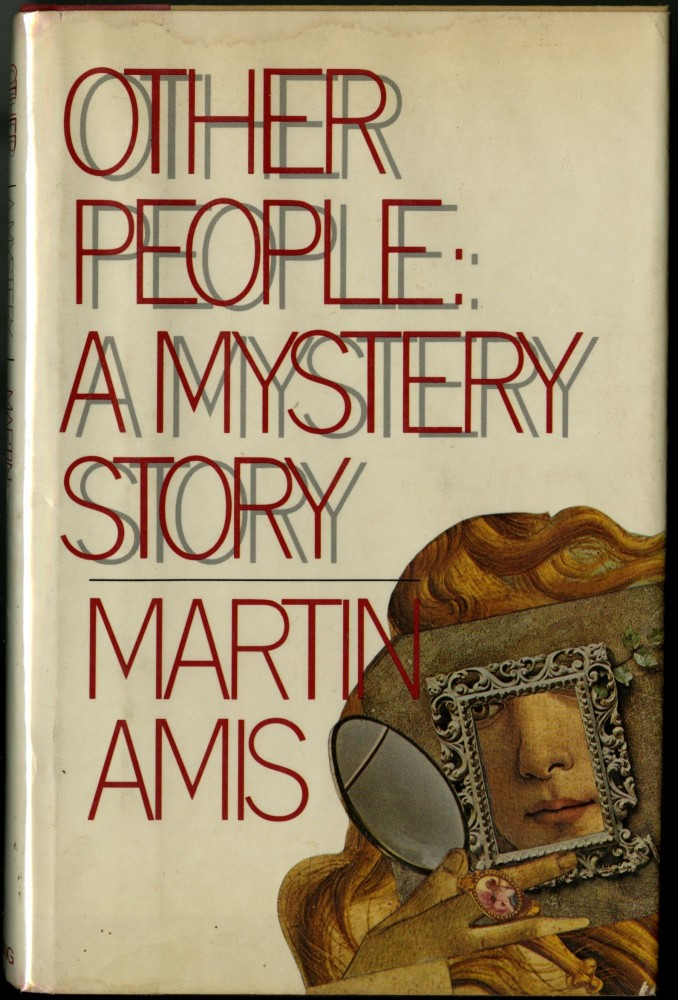 Other People: A Mystery Story. Amis Martin.