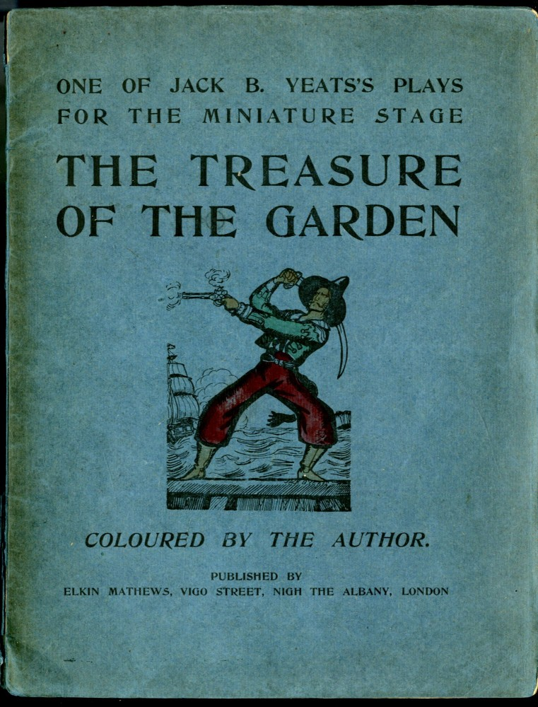 The Treasure of the Garden (One of Jack B. Yeats's Plays for the Miniature Stage). Yeats jack B.