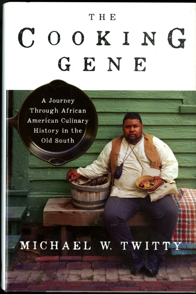 The Cooking Gene. Twitty Michael W.