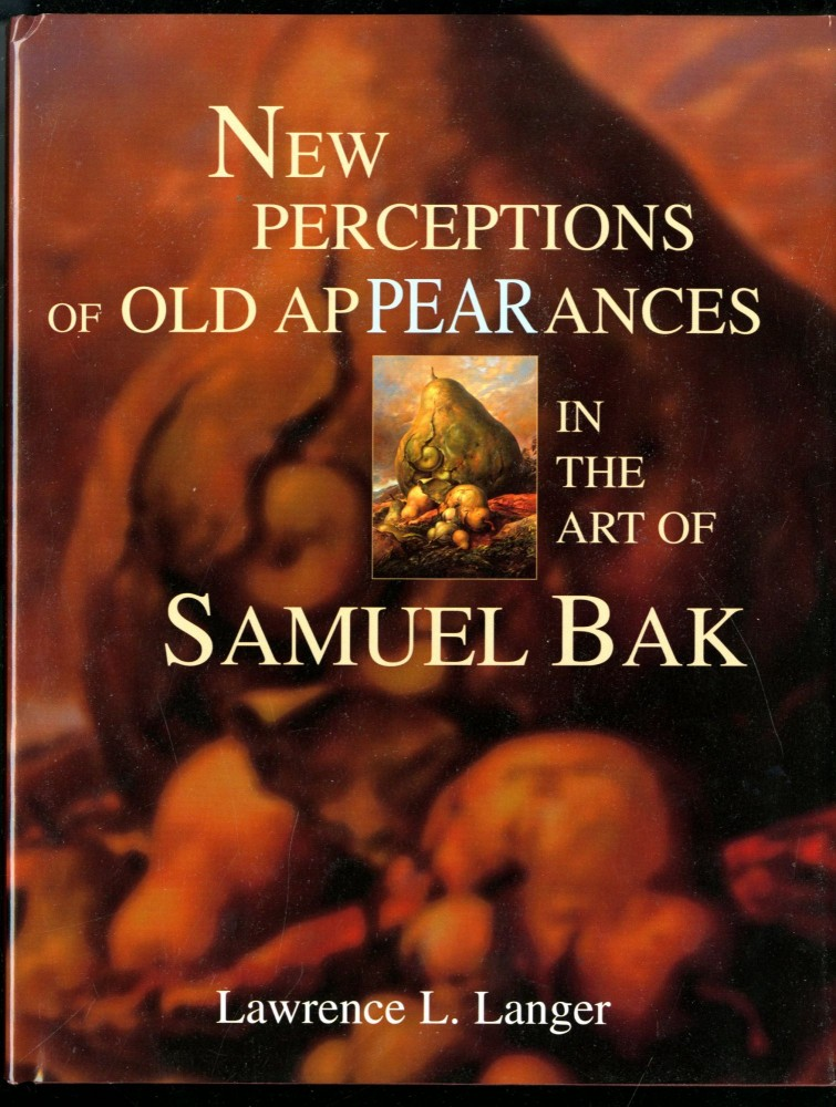 New Perceptions of Old Appearances in the Art of Samuel Bak. Langer Lawrence L.