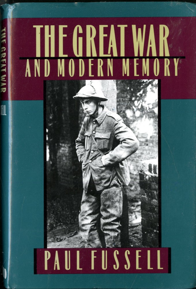 The Great War and Modern Memory. Fussell Paul.