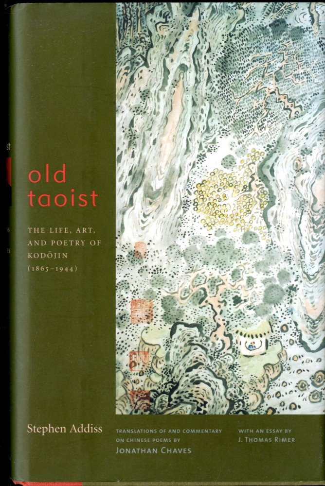 Old Taoist: The Life, Art, and Poetry of Kodôjin. Addiss Stephen.