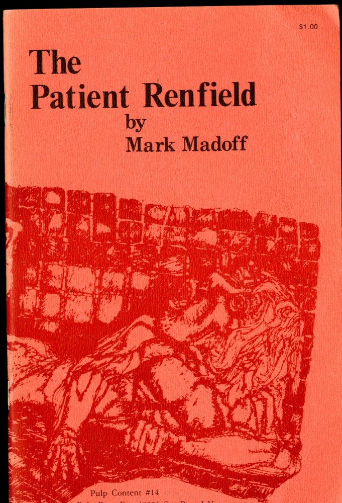 The Patient Renfield. Madoff Mark.