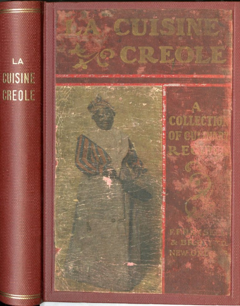 La Cuisine Creole. A Collection of Culinary Recipes from leading chefs and noted Creole housewives, who have made New Orleans famous for it's cuisine. Second Edition. Hearn Lafcadio.