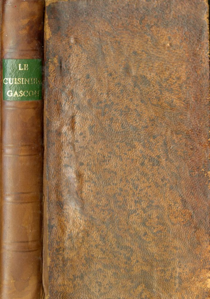 Le Cuisinier Gascon. Nouvelle Edition, A laquelle on a joint la Lettre du Patissier Anglois. Louis-Auguste Bourbon, attributed.