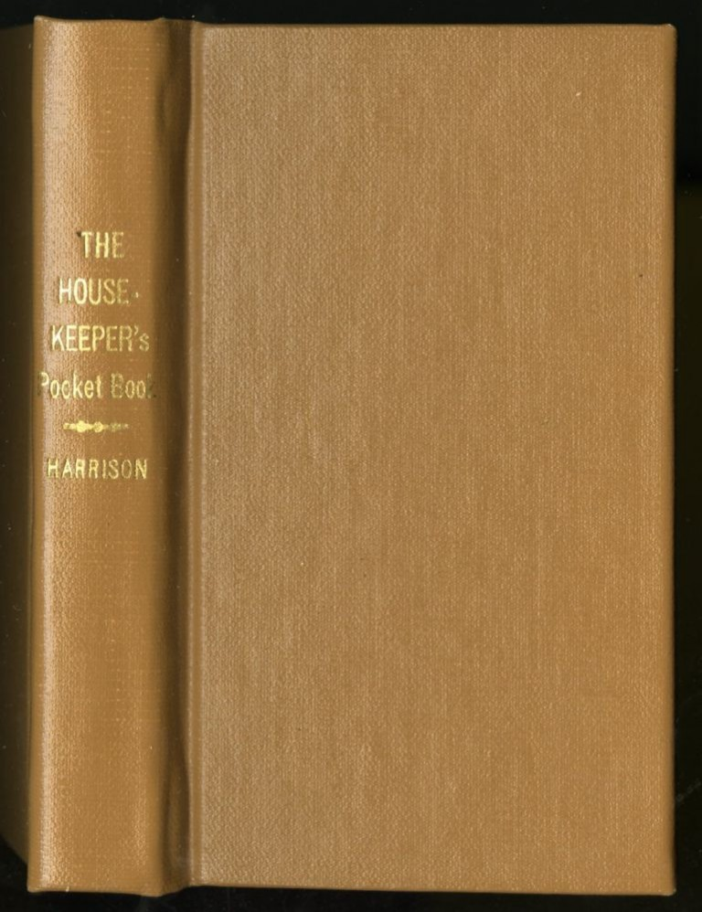 The House-keeper's Pocket-Book, and Compleat Family Cook. Harrison Sarah.