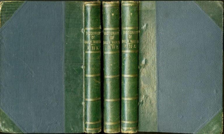 The Dictionary of Daily Wants: In Three Volumes. Philp Robert Kemp.