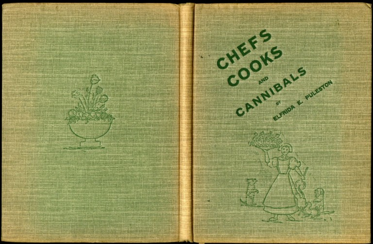 Chefs-Cooks and Cannibals and their Various Methods of Cooking. Puleston Elfrida E.