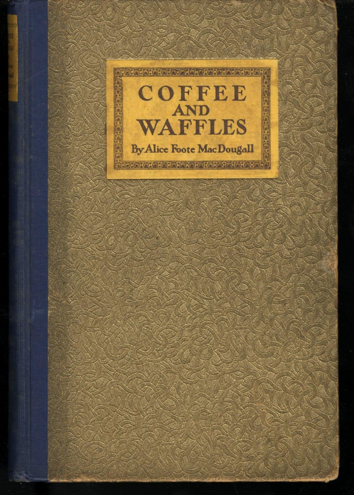 Coffee and Waffles. MacDougall Alice Foote.