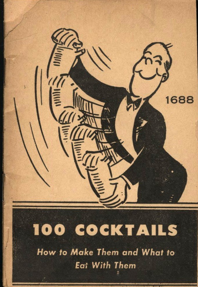 100 Cocktails: How to Make Them and What to Eat with Them (A Laboratory Manual of Cocktail Making with Appetizers to Offset Them). Fredericks Anderson.
