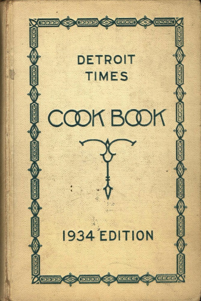 Detroit Times Cook Book: A Book of Practical Recipes for the Housewife.