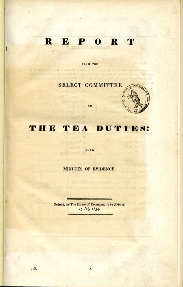Report from the Select Committee on The Tea Duties [with] Adulteration of Tea, Coffee. anon.