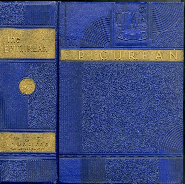 The Epicurean: A Complete Treatise of Analytical and Practical Studies on the Culinary Art. Ranhofer Charles.