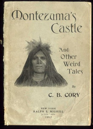 Montezuma's Castle and Other Weird Tales. C. b. Cory