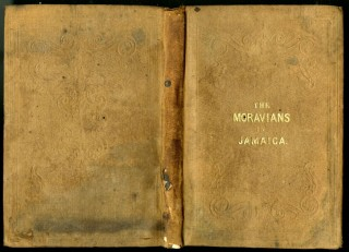 The Moravians in Jamaica History of the Mission of the United Brethren's Church to the Negroes in the Island of Jamaica from the Year 1754 to 1854. J. H. Buchner.