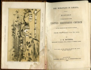 The Moravians in Jamaica History of the Mission of the United Brethren's Church to the Negroes in the Island of Jamaica from the Year 1754 to 1854