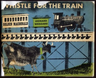 Whistle for the Train. Golden Macdonald, Margaret Wise Brown.