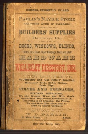 The First Resident and Business Directory of Wellesley, Mass. Ever Published. Containing a Complete Resident, Street and Business Directory, Town Officers, Schools, Societies. Churches, Post Offices, etc. anon.