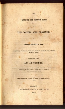 The Charters and General Laws of the Colony and Province of Massachusetts Bay