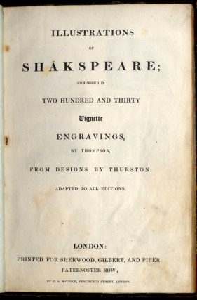 Illustrations of Shakspeare; Comprised of Two Hundred and Thirty Vignette Engravings by Thompson