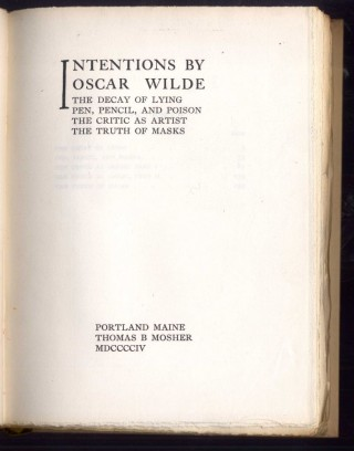 Intentions: The Decay of Lying Pen, Pencil and Poison, The Critic as Artist, The Truth of Masks