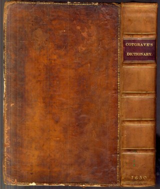 A French-English Dictionary, With Another in English and French. Whereunto are Newly Added the Animadversions and Supplements, &c. Randle Cotgrave, James Howell, additions.