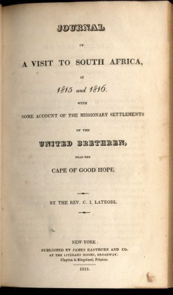 Journal of a Visit to South Africa in 1815 and 1816 With Some Account of the Missionary Settlements of the United Brethren, Near the Cape of Good Hope