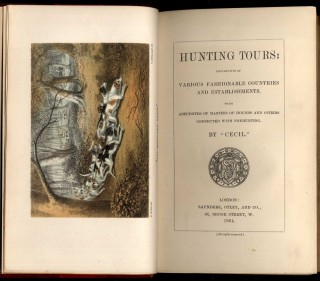 Hunting Tours: Descriptive of Various Fashionable Countries and Establishments, With Anecdotes of Masters of Hounds and Others Connected with Foxhunting