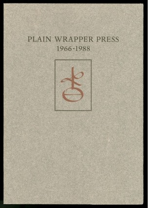 Plain Wrapper Press, 1966-1988, An Illustrated Bibliography of the Work of Richard-Gabriel Rummonds. Smyth Elaine.